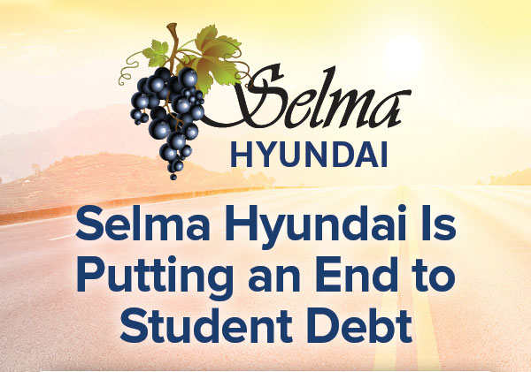 Selma Hyundai Is Putting An End To Student Debt